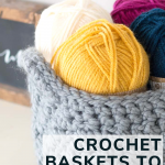 Crochet Baskets to Organize With